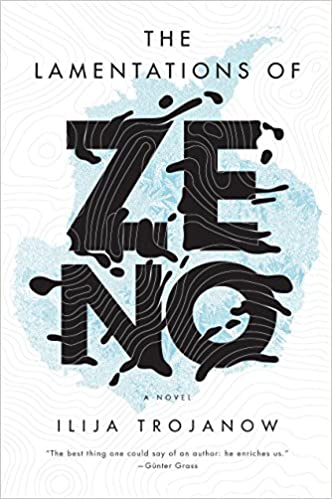 The Lamentations of Zeno - Ilja Trojanow