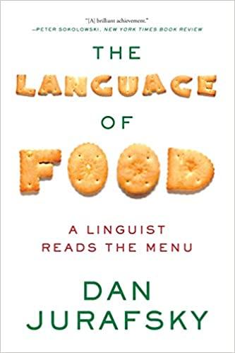 The Language of Food: A Linguist Reads the Menu - Dan Jurafsky