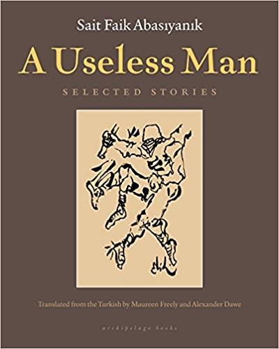 A Useless Man: Selected Stories - Sait Faik Abasiyanik