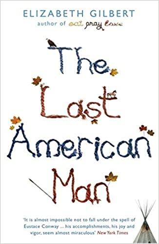 Last American Man - Elizabeth Gilbert