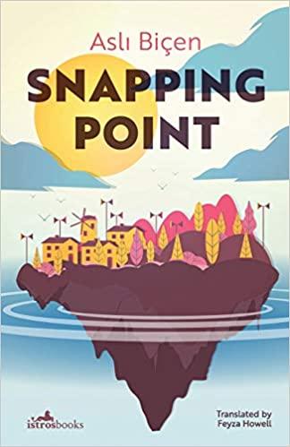 Snapping Point - Asli Biçen