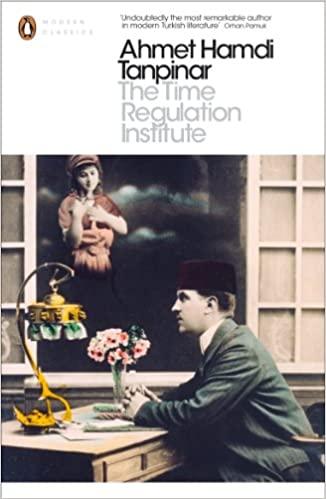 The Time Regulation Institute - Ahmet Hamdi Tanpinar