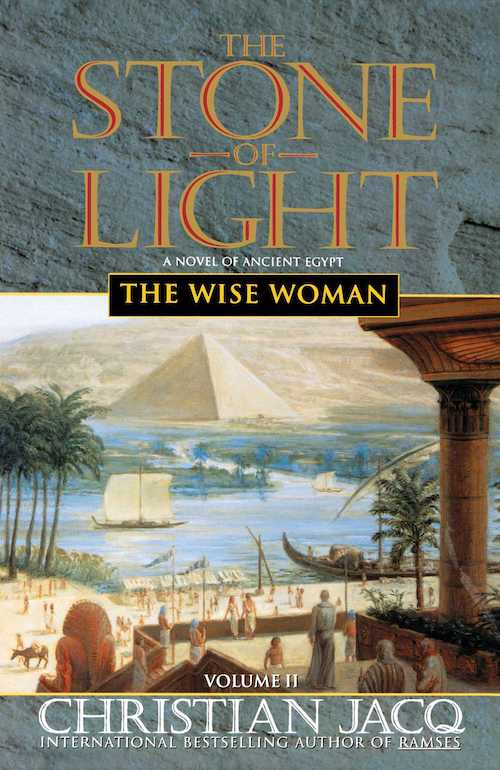 The Wise Woman (Stone of Light, #2) - Christian Jacq