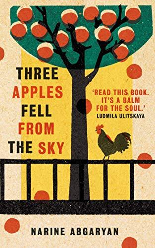 Three Apples Fell from the Sky - Narine Abgaryan