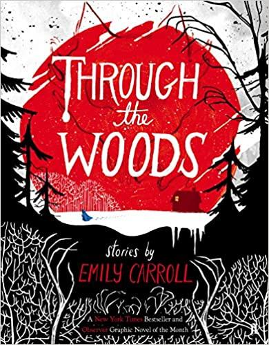 Through the Woods - Emily Carroll