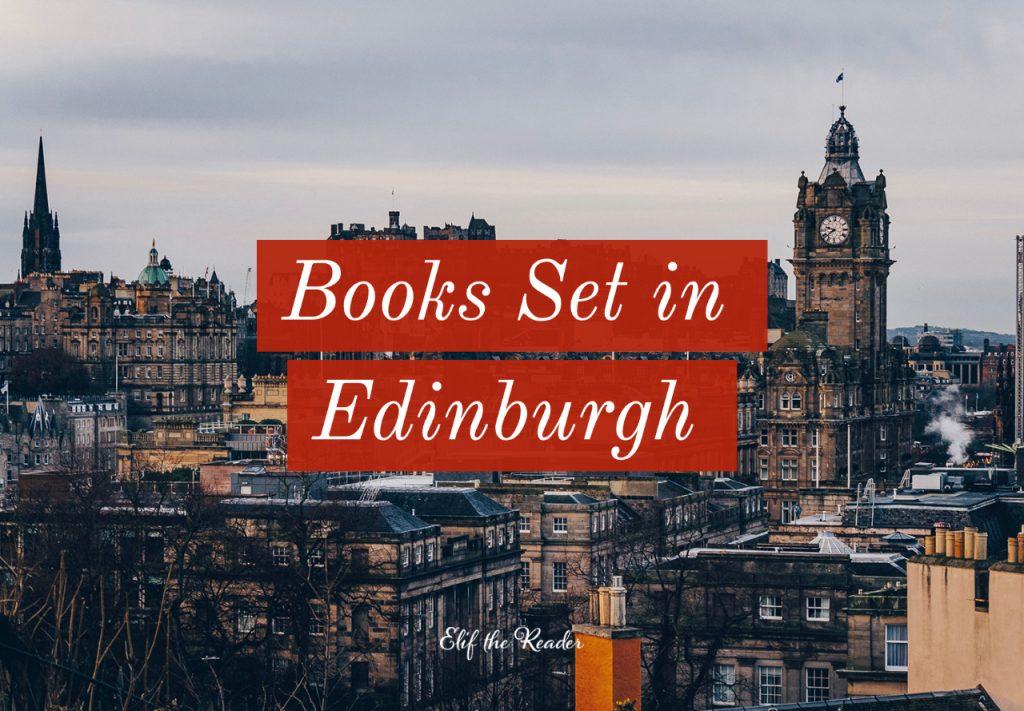 10 Beautiful Books Set in Edinburgh