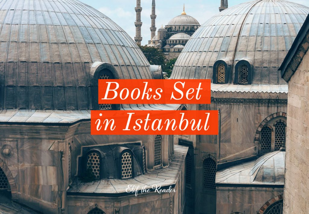 20 Fascinating Books Set in Istanbul