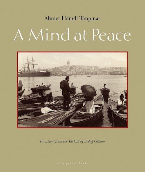 A Mind at Peace - Ahmet Hamdi Tanpınar
