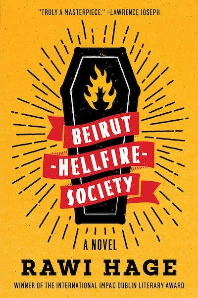 Beirut Hellfire Society - Rawi Hage