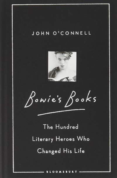 Bowie's Books: The Hundred Literary Heroes Who Changed His Life - John O'Connell