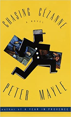 Chasing Cezanne - Peter Mayle