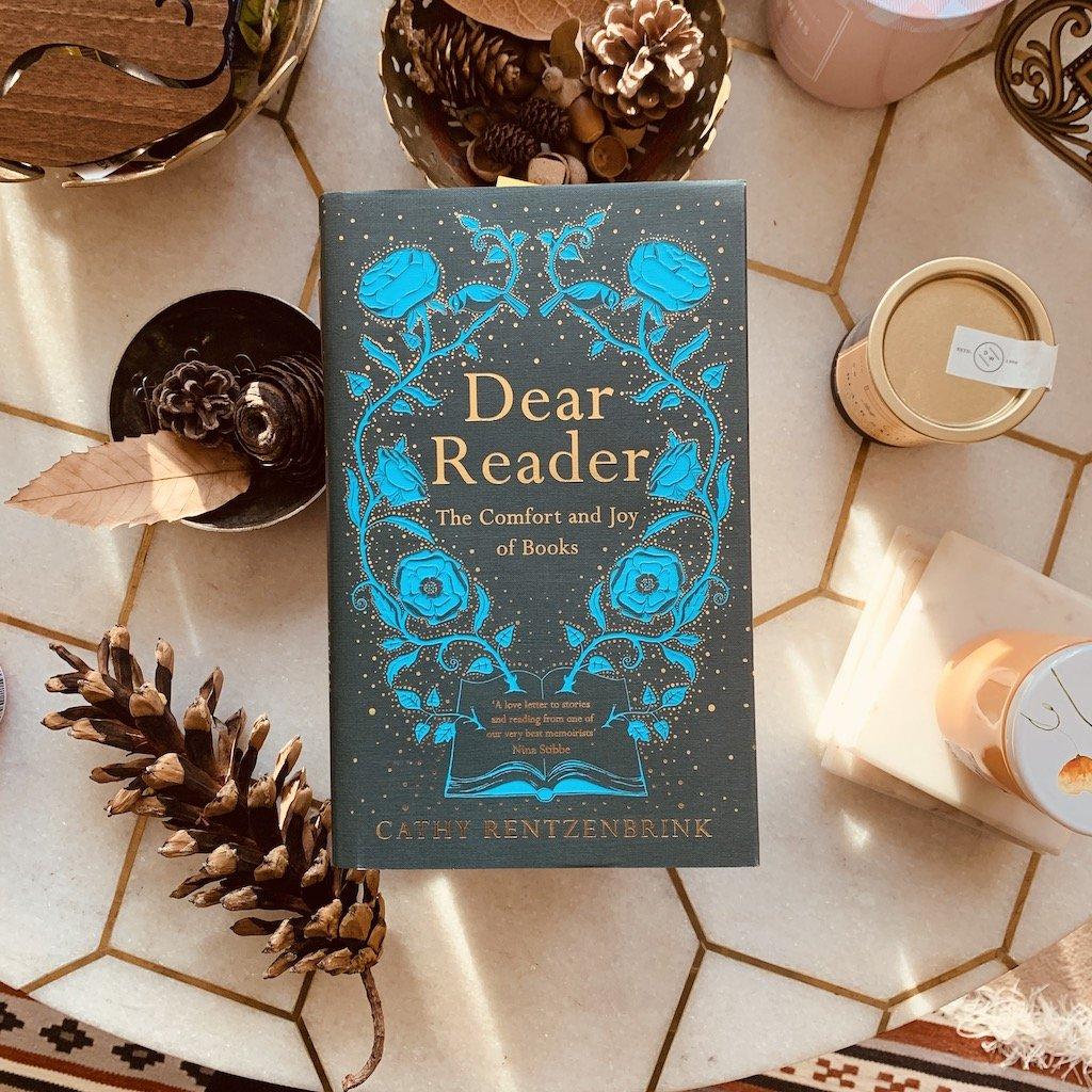 Dear Reader The Comfort and Joy of Books - Cathy Rentzenbrink