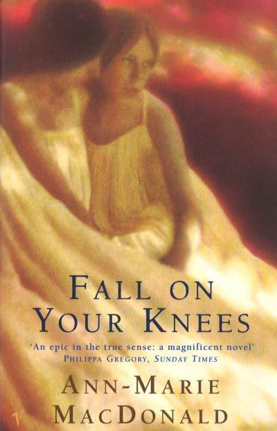 Fall On Your Knees - Ann-Marie MacDonald