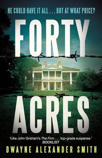 Forty Acres - Dwayne Alexander Smith