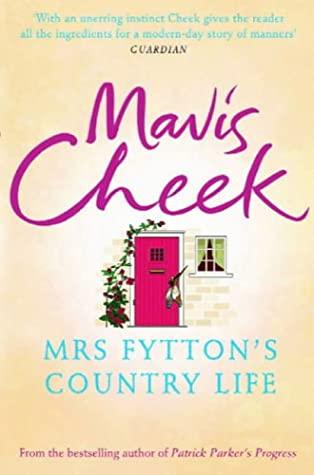 Mrs Fytton's Country Life - Mavis Cheek