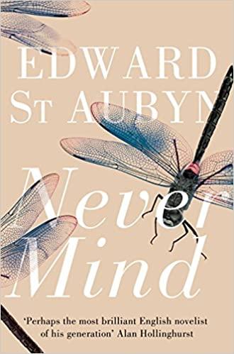 Never Mind, Patrick Melrose #1 - Edward St. Aubyn