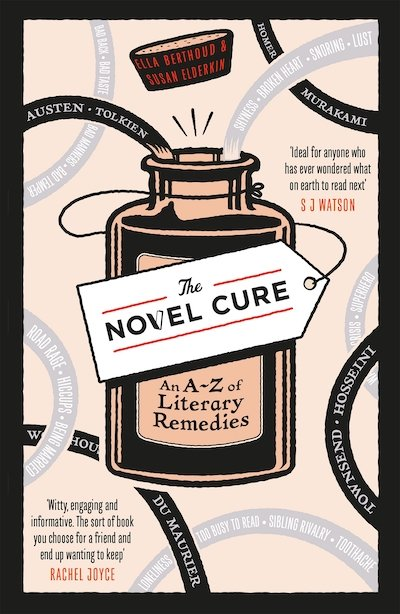 The Novel Cure: An A to Z of Literary Remedies - Ella Berthoud