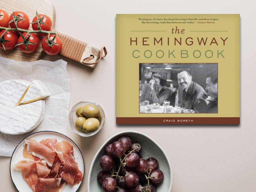 The Hemingway Cookbook - Craig Boreth