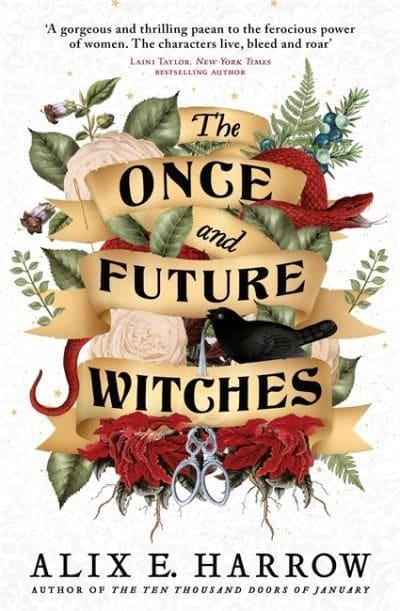 The Once and Future Witches - Alix E. Harrow